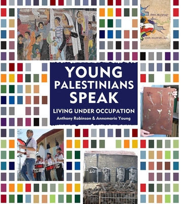 Young Palestinians Speak: Living Under Occupation Cover Image