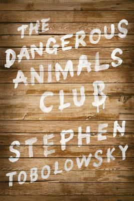 The Dangerous Animals Club Cover