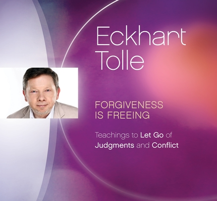 Forgiveness Is Freeing: Teachings to Let Go of Judgments and Conflict Cover Image