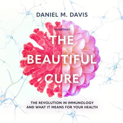 The Beautiful Cure Lib/E: The Revolution in Immunology and What It Means for Your Health Cover Image
