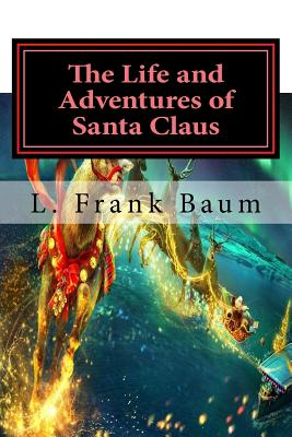 The Life and Adventures of Santa Claus: Classics Cover Image