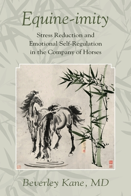 Equine-imity: Stress Reduction and Emotional Self-Regulation in the Company of Horses Cover Image