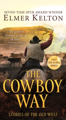 The Cowboy Way: Stories of the Old West Cover Image