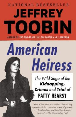 American Heiress: The Wild Saga of the Kidnapping, Crimes and Trial of Patty Hearst Cover Image