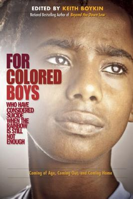 For Colored Boys Who Have Considered Suicide When the Rainbow Is Still Not Enough: Coming of Age, Coming Out, and Coming Home Cover Image