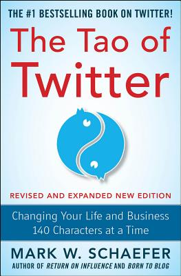 The Tao of Twitter: Changing Your Life and Business 140 Characters at a Time Cover Image