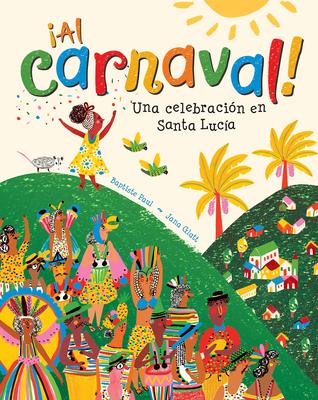 ¡al Carnaval!: Una Celebración En Santa Lucía Cover Image