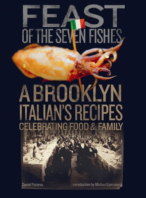 Feast of the Seven Fishes: A Brooklyn Italian's Recipes Celebrating Food and Family Cover Image