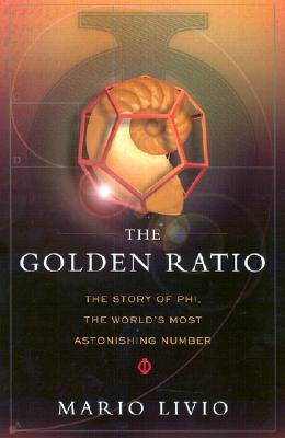The Golden Ratio: The Story of Phi, the World's Most Astonishing Number Cover Image
