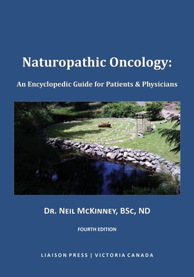 Naturopathic Oncology: An Encyclopedic Guide for Patients & Physicians Cover Image
