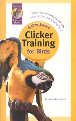 Clicker Training for Birds (Getting Started) Cover Image