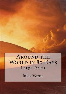 Around the World in 80 Days: Large Print Cover Image
