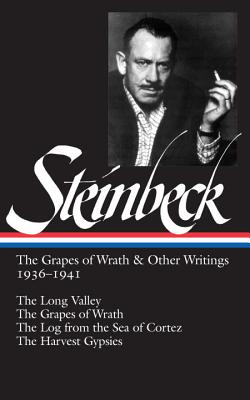John Steinbeck: The Grapes of Wrath & Other Writings 1936-1941 (LOA #86): The Grapes of Wrath / The Harvest Gypsies / The Long Valley / The Log from the Sea of Cortez (Library of America John Steinbeck Edition #2) Cover Image