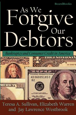 As We Forgive Our Debtors: Bankruptcy and Consumer Credit in America Cover Image