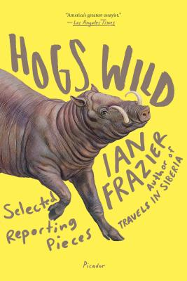 Hogs Wild: Selected Reporting Pieces Cover Image