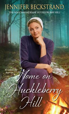 Cover for Home on Huckleberry Hill (The Matchmakers of Huckleberry Hill #9)