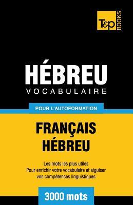 Vocabulaire Français-Hébreu pour l'autoformation - 3000 mots (French Collection #136) Cover Image
