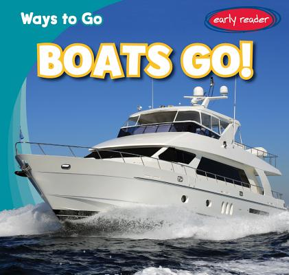 Boats Go! (Ways to Go) Cover Image
