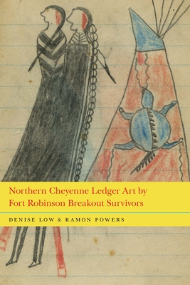 Northern Cheyenne Ledger Art by Fort Robinson Breakout Survivors Cover Image