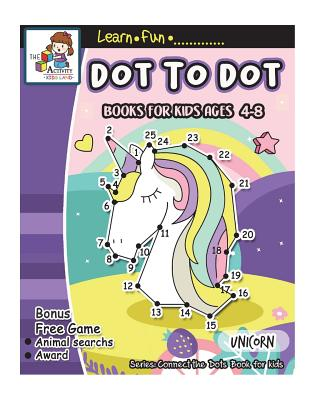 Dot to Dot Books for Kids Ages 4-8: Dot to Dot Books for ...