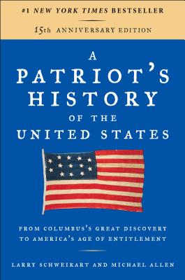 A Patriot's History of the United States: From Columbus's Great Discovery to America's Age of Entitlement, Revised Edition Cover Image