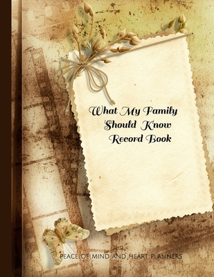 What My Family Should Know Record Book: What My Family Needs to Know When I Die (End of Life Planning Organizer for the Christian Family, 8.5 x 11) Cover Image