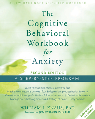 The Cognitive Behavioral Workbook for Anxiety: A Step-By-Step Program Cover Image