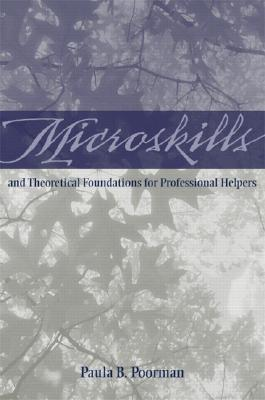 Microskills and Theoretical Foundations for Professional Helpers Cover Image
