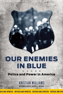 Our Enemies in Blue: Police and Power in America Cover Image