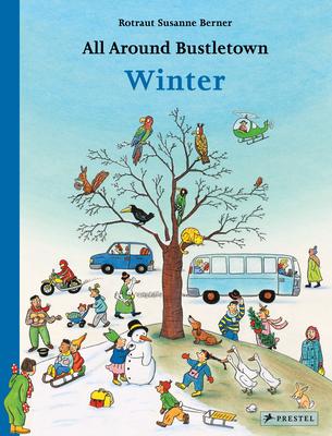 All Around Bustletown: Winter (All Around Bustletown Series) Cover Image