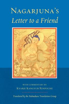 Nagarjuna's Letter to a Friend: With Commentary by Kangyur Rinpoche Cover Image