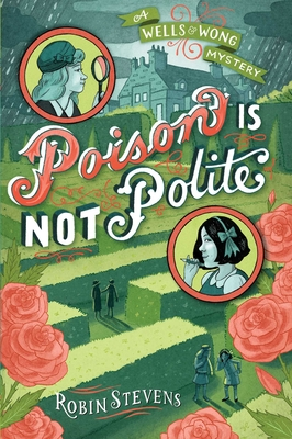 Poison Is Not Polite (A Murder Most Unladylike Mystery) cover