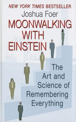 Moonwalking with Einstein: The Art and Science of Remembering Everything Cover Image