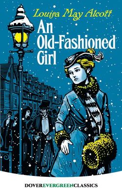 An Old-Fashioned Girl (Dover Children's Evergreen Classics) Cover Image