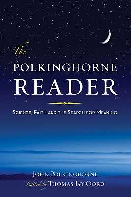 The Polkinghorne Reader: Science, Faith, and the Search for Meaning Cover Image