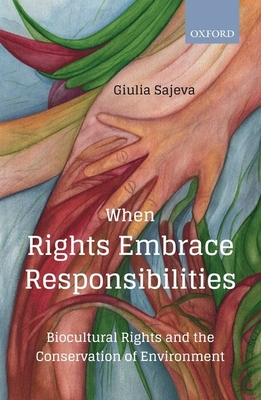 When Rights Embrace Responsibilities: Biocultural Rights and the Conservation of Environment Cover Image