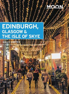 Moon Edinburgh, Glasgow & the Isle of Skye (Travel Guide) Cover Image