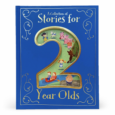 A Collection of Stories for 2 Year Olds Cover Image