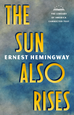 The Sun Also Rises: The Library of America Corrected Text Cover Image