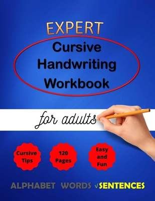 Expert Cursive Handwriting Workbook for adults: Cursive Handriting Practice for middle school students with guide and inspiring quotes dot to dot curs (Cursive Writing #3) Cover Image