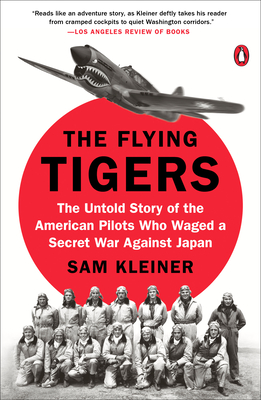 The Flying Tigers: The Untold Story of the American Pilots Who Waged a Secret War Against Japan Cover Image