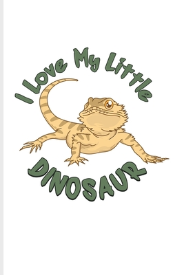 I Love My Little Dinosaur: Funny Reptile Humor Undated Planner - Weekly & Monthly No Year Pocket Calendar - Medium 6x9 Softcover - For Lizards & Cover Image