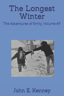 The Longest Winter: The Adventures of Emily, Volume #7 Cover Image
