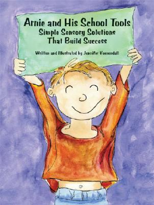 Arnie and His School Tools: Simple Sensory Solutions That Build Success Cover Image