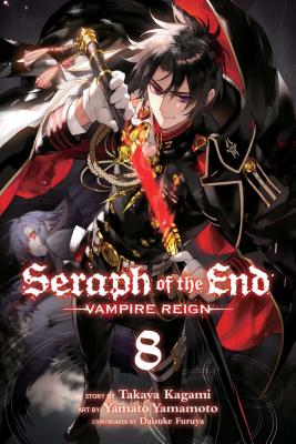 Seraph of the End, Vol. 8: Vampire Reign Cover Image