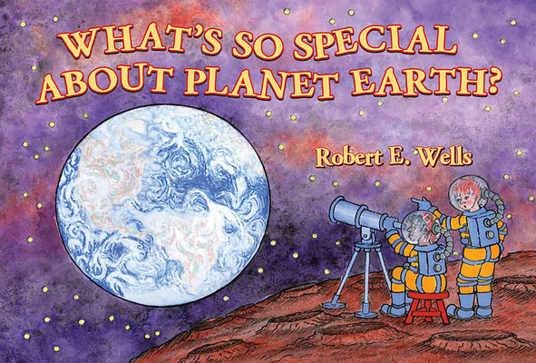 What's So Special about Planet Earth? Cover