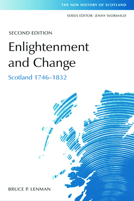 Enlightenment and Change: Scotland 1746-1832 (New History of Scotland) Cover Image
