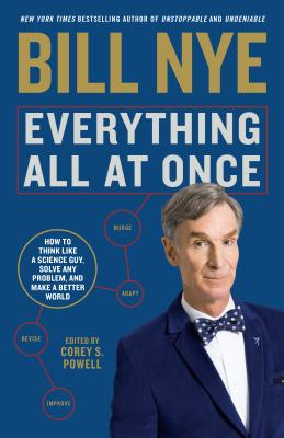 Everything All at Once: How to Think Like a Science Guy, Solve Any Problem, and Make a Better World Cover Image