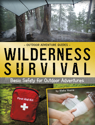 Wilderness Survival: Basic Safety for Outdoor Adventures Cover Image