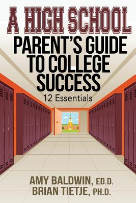 A High School Parent's Guide to College Success: 12 Essentials Cover Image